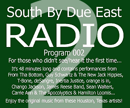 Link to episode 2 of SOUTH BY DUE EAST RADIO - Original Music - Independant Bands From Houston, Texas, USA!