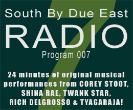 Link to episode 7 of SOUTH BY DUE EAST RADIO - Original Music - Independant Bands From Houston, Texas, USA!