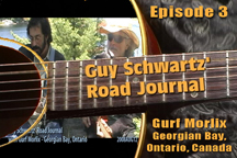 Link to episode 3 of GUY SCHWARTZ' ROAD JOURNAL - A New Reality Series On Hippies.TV! Guy visits Gurf Morlix on the Georgian Bay in Ontario, Canada!