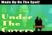 Link to 'Under The Covers - MADE UP ON THE SPOT - Texas Bandleader Guy Schwartz makes up songs while performing onstage or online